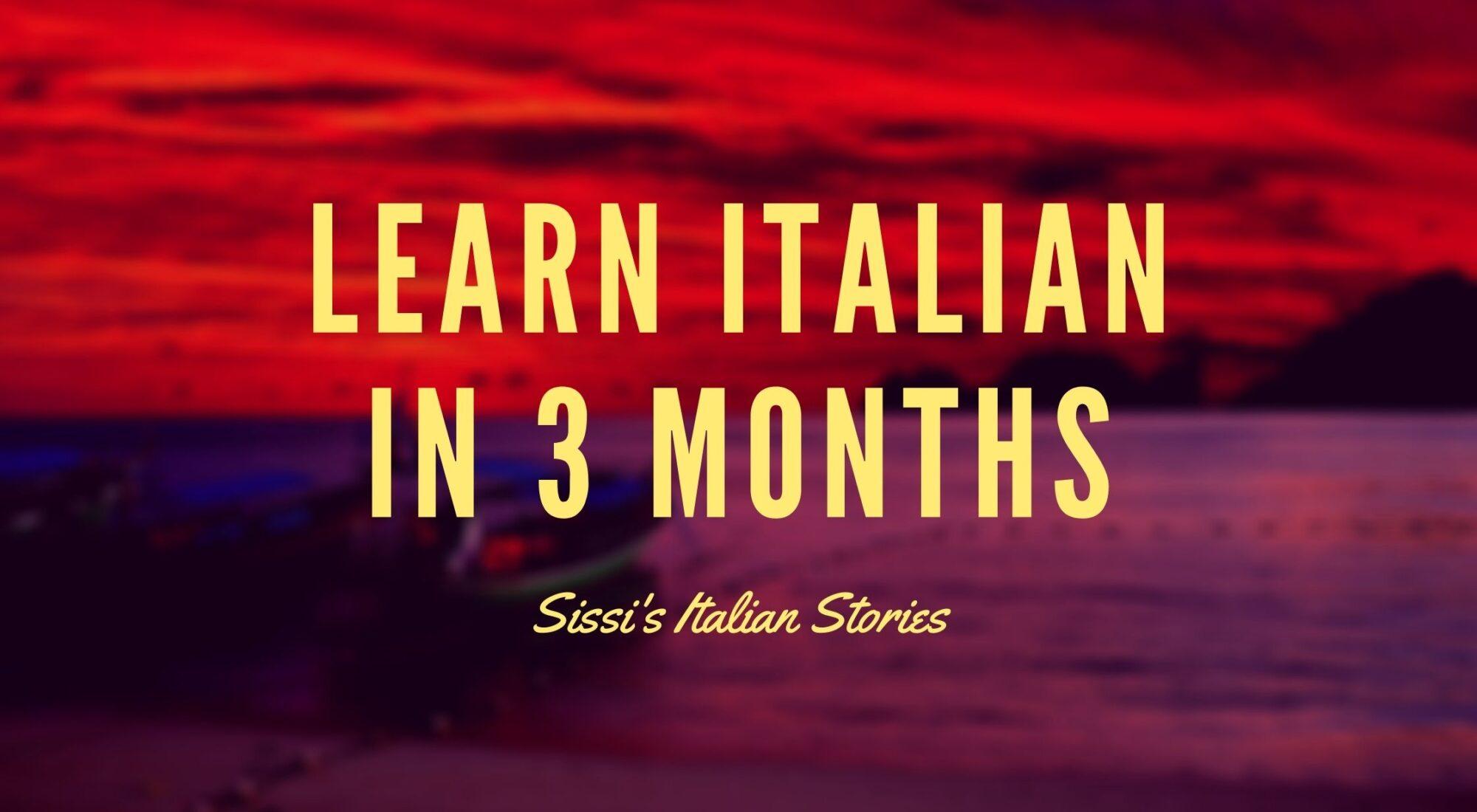 Learn Italian in 3 months
