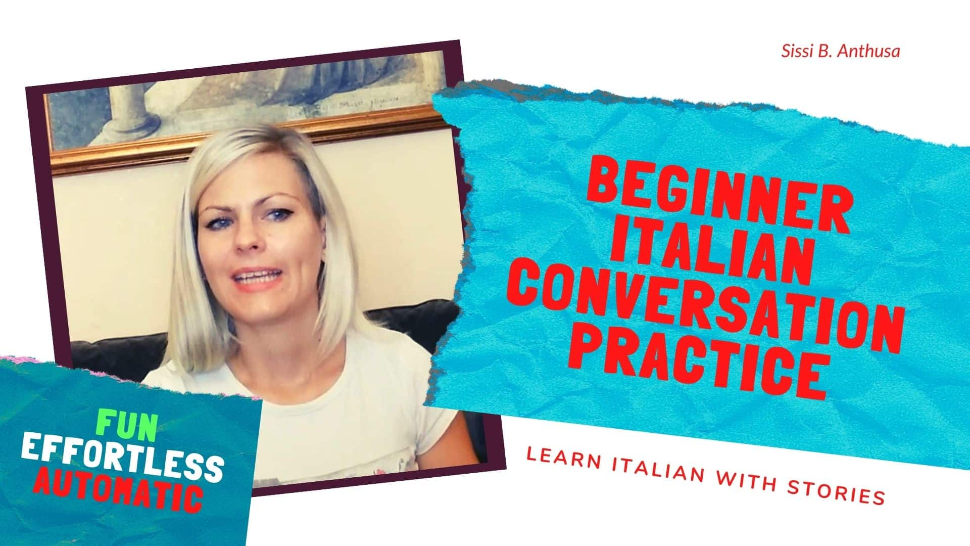 Beginner Italian Conversation Practice. How to Understand Italian with a Simple Trick?